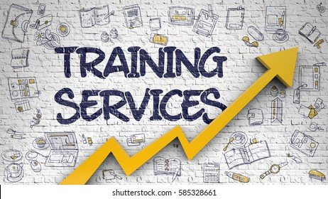 White Brickwall with Training Services Inscription and Orange Arrow. Increase Concept. Training Services - Development Concept. Inscription on White Brick Wall with Doodle Icons Around.