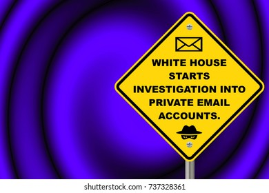 White House starts investigation into private email accounts, yellow sign on purple background.