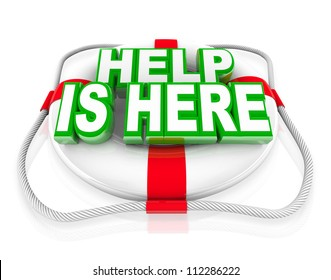 A white life preserver with the words Help is Here announcing that support and assistance is available to solve your problem and save you from distress or urgent emergency