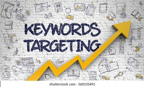 White Wall with Keywords Targeting Inscription and Orange Arrow. Increase Concept. Keywords Targeting Drawn on Brick Wall. Illustration with Doodle Icons.