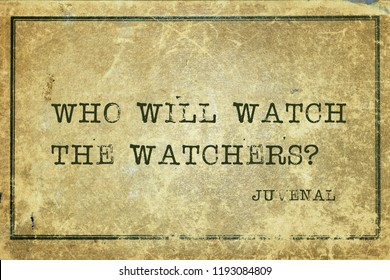 Who will watch the watchers - ancient Roman poet Juvenal quote printed on grunge vintage cardboard