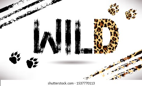 Wild slogan isolated on white background.Horizontal illustration with scratched stripes and leopard paws. Perfect for design of blog decoration,banner,poster,fashion,web sites,apps,typography