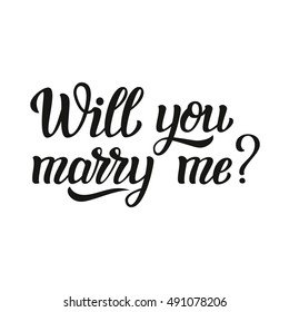 Will you marry me. Hand lettering typography text. For wedding decor, family or home design, posters, cards, invitations, banners, labels, t shirts. Raster copy