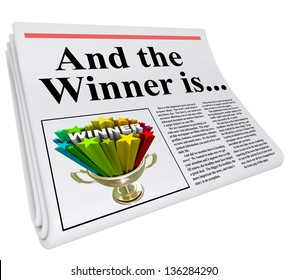 And the Winner Is headline on a newspaper with a photo of a winning trophy to celebrate and announce that someone won a competition, contest, raffle or other award program
