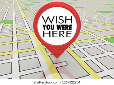 Wish You Were Here Travel Map Pin Location Directions 3d Illustration