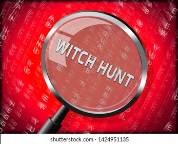 Witch Hunt Magnifier Meaning Harassment or Bullying To Threaten Or Persecute 3d Illustration. Deep State Trying To Harass The President