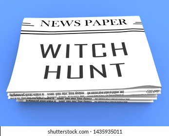 Witch Hunt Newspaper Meaning Harassment or Bullying To Threaten Or Persecute 3d Illustration. Deep State Trying To Harass The President