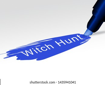 Witch Hunt Text Meaning Harassment or Bullying To Threaten Or Persecute 3d Illustration. Deep State Trying To Harass The President
