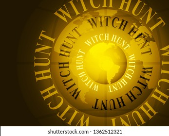 Witch Hunt Words Meaning Harassment or Bullying To Threaten Or Persecute 3d Illustration. Deep State Trying To Harass The President