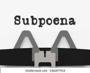 Witness Subpoena Type Represents Legal Duces Tecum Writ Of Summons 3d Illustration. Judicial Document To Summon A Person