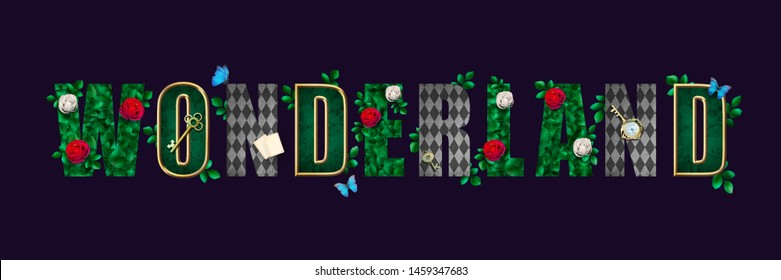 """Wonderland poster. Beautiful fantasy letters  with green leaves, red roses and white roses, butterfly, keys, clock and cards. Illustration to the book """"Alice in Wonderland"""""""
