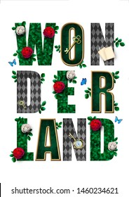 "Wonderland poster. Beautiful fantasy letters  with green leaves, red roses and white roses, butterfly, keys, clock and cards. Illustration to the book ""Alice in Wonderland"""