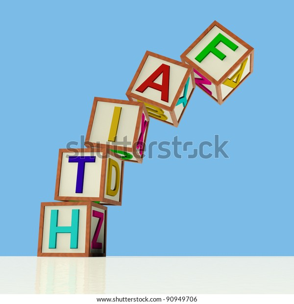 Wooden Blocks Spelling Faith Falling Over As Symbol for Lack Of Trust