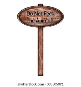 wooden sign with the words do not feed the animals written in black