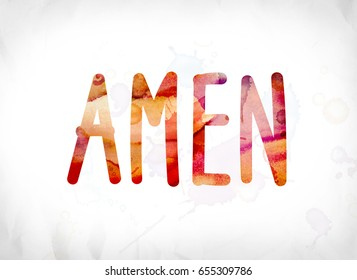 The word Amen concept and theme painted in colorful watercolors on a white paper background.