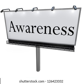 The word Awareness on a large outdoor billboard advertising sign to represent marketing, communication, and raising consciousness of important information