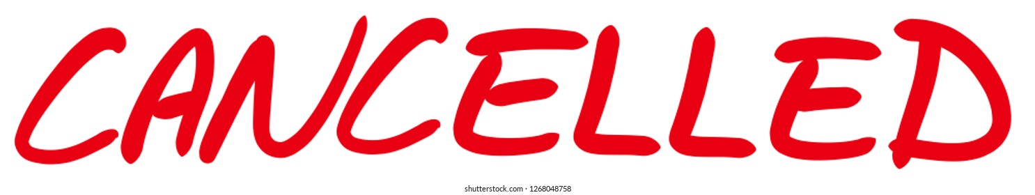 The word CANCELLED written by hand as a symbol or stamp for revoking something