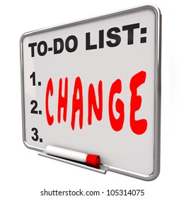 The word Change written under words To Do List on a Dry Erase Board telling you to adapt and improve to succeed in business or life