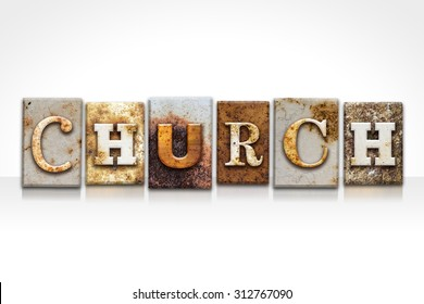 """The word """"CHURCH"""" written in rusty metal letterpress type isolated on a white background."""