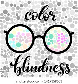Word color blindness with glasses. Colorful dots of ishihara daltonism test. Ophthalmologic disease. Lettering illustration.
