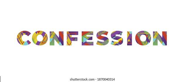 Das Wort CONFESSION Konzept in bunten Retro-Formen und Farben-Illustration geschrieben.
