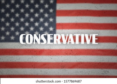 """Word """"Conservative"""" on the US flag background. Concept of American political and legislative system"""