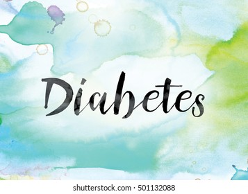 """The word """"Diabetes"""" painted in black ink over a colorful watercolor washed background concept and theme."""