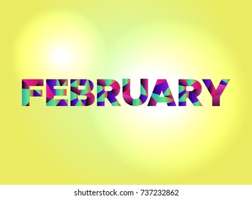 The word FEBRUARY written in colorful abstract word art on a vibrant background.