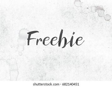 The word Freebie concept and theme painted in black ink on a watercolor wash background.