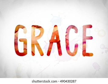 """The word """"Grace"""" written in watercolor washes over a white paper background concept and theme."""