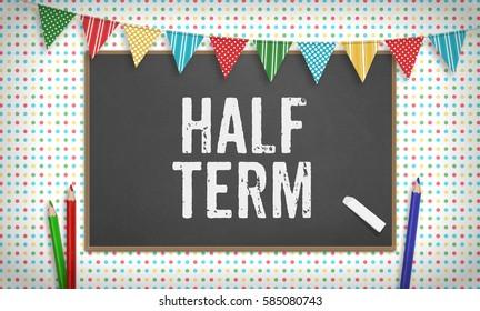 Word Half Term as text in chalk on blackboard, Education school concept