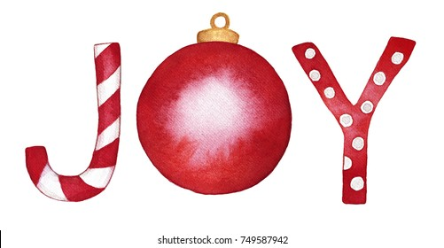 """Word """"Joy"""" inscription in red color. Letters in form of candy cane and christmas tree toy ball. Holiday cheer and celebration spirit. Hand drawn watercolor illustration, isolated on white background."""