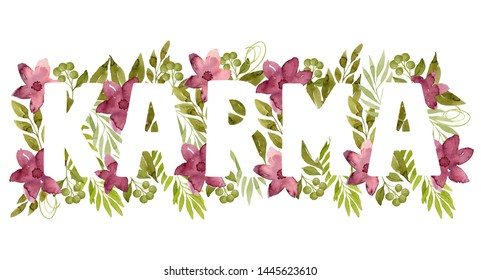 Word Karma made of green watercolor leaves and crimson flowers. White letters on floral background. Botanical illustration. Real watercolor. Foliage lettering.