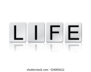 """The word """"Life"""" written in tile letters isolated on a white background."""