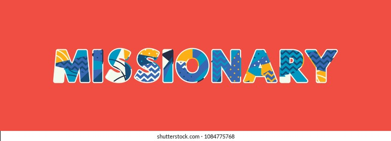 The word MISSIONARY concept written in colorful abstract typography.