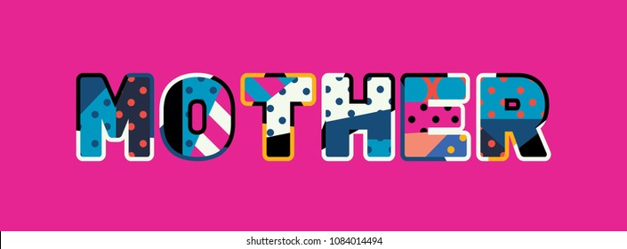 The word MOTHER concept written in colorful abstract typography.
