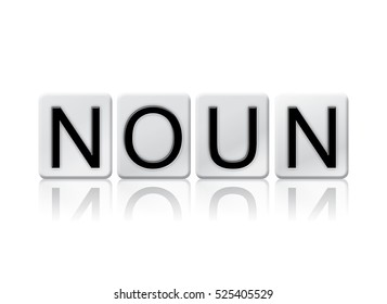 "The word ""Noun"" written in tile letters isolated on a white background."