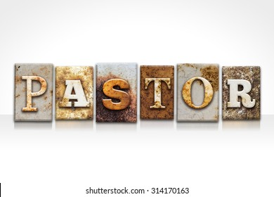 """The word """"PASTOR"""" written in rusty metal letterpress type isolated on a white background."""