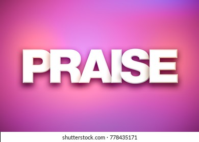 The word Praise concept written in white type on a colorful background.