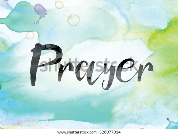 "The word ""Prayer"" painted in black ink over a colorful watercolor washed background concept and theme."