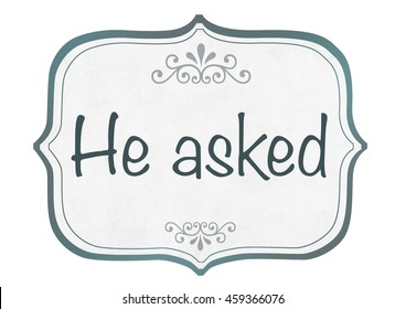 I Said Yes Images, Stock Photos & Vectors | Shutterstock