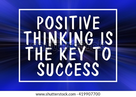 word quotes of positive thinking is the key to success on blue background