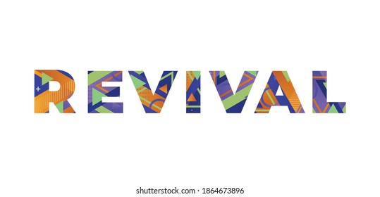 The word REVIVAL concept written in colorful retro shapes and colors illustration.