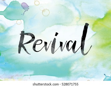"""The word """"Revival"""" painted in black ink over a colorful watercolor washed background concept and theme."""
