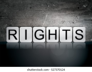 """The word """"Rights"""" written in white tiles against a dark vintage grunge background."""