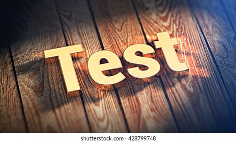 "The word ""Test"" is lined with gold letters on wooden planks. 3D illustration image"