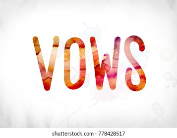 The word Vows concept and theme painted in colorful watercolors on a white paper background.