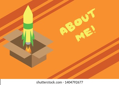 Word writing text About Me. Business concept for telling someone list of your good and bad properties Fire launching rocket carton box. Starting up project. Fuel inspiration.