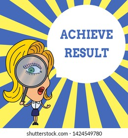 Word writing text Achieve Result. Business concept for Accomplishment Attain Bring to a successful conclusion Woman Looking Trough Magnifying Glass Big Eye Blank Round Speech Bubble.