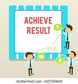 Word writing text Achieve Result. Business concept for Accomplishment Attain Bring to a successful conclusion Businessmen Coworkers Conference Call Conversation Discussion Mobile Phones.